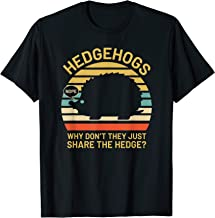 Hedgehogs Why Don't They Just Share The Hedge T-Shirt
