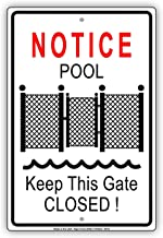 Warning Sign Notice Pool Gate Keep Closed Do Not Open Swimming Summer Sign Road Sign Business Sign 12X16 Inches Aluminum Metal Tin Sign M0490