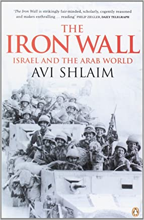 The Iron Wall: Israel and the Arab World by Avi Shlaim (12-Feb-2001) Paperback