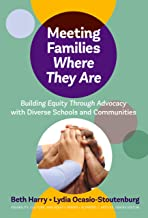Meeting Families Where They Are: Building Equity Through Advocacy with Diverse Schools and Communities (Disability, Cultur...