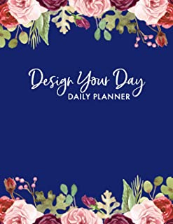 Design Your Day: Daily Planner with Times Hour by Hour + To Do List, Goals & Notes Section, Undated & PROFESSIONALLY DESIGNED Daily Organizer + Scheduler, Flowers Border, 8.5 x 11