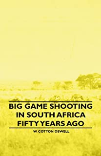 Big Game Shooting in South Africa Fifty Years Ago
