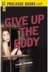 Give Up the Body (Prologue Crime) Kindle Edition