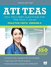 ATI TEAS Practice Tests Version 6: 350+ Test Prep Questions for the TEAS VI Exam