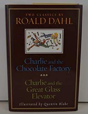 CHARLIE AND THE CHOCOLATE FACTORY and CHARLIE AND THE GREAT GLASS ELEVATOR [Hardcover]