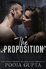 The Proposition: A Billionaire Marriage Of Convenience Romance Kindle Edition