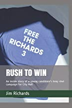 Rush to Win: An inside story of a young candidate's long-shot campaign for City Hall