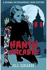 Hantu Macabre : A Suzanna Sim Paranormal Crime Mystery Paperback