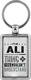 Cool Keyrings - It's an Ali Thing You Wouldn't Understand - Mens Gifts Ideas For Valentine's, Birthday Gifts, Anniversary Gifts For Him, Personalised Keychains Novelty Gifts Ideas