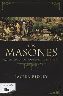 Los masones: La sociedad más poderosa de la tierra (No ficción)