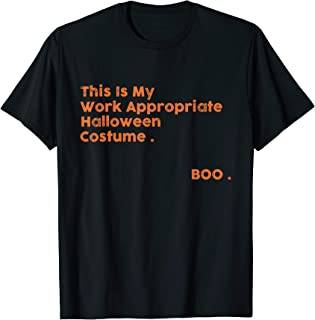 This Is My Work Appropriate Halloween Costume. Boo.Gift T-Shirt