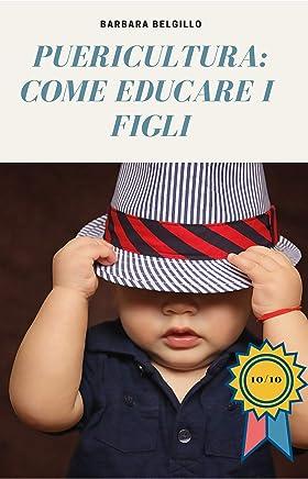 Come gestire i bambini dai 2 anni in su: Breve manuale su come educare i figli più piccoli (EduBimbi Vol. 1)