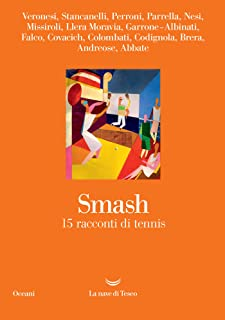 Smash: 15 racconti di tennis (Italian Edition)