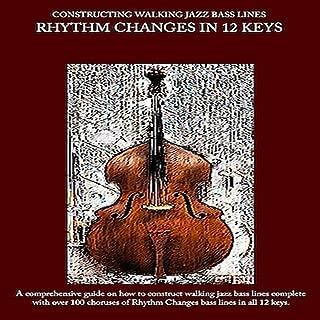 Constructing Walking Jazz Bass Lines - Walking Bass lines : Rhythm changes in 12 keys