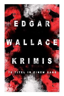 Edgar Wallace-Krimis: 78 Titel in einem Band (Band 3/8) (German Edition)