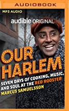 Our Harlem: Seven Days of Cooking, Music and Conversation at the Red Rooster