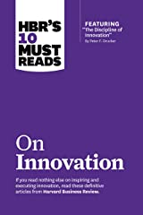 """HBR's 10 Must Reads on Innovation (with featured article """"The Discipline of Innovation,"""" by Peter F. Drucker) Kindle Edition"""