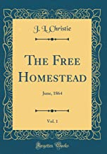 The Free Homestead, Vol. 1: June, 1864 (Classic Reprint)