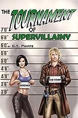 The Tournament of Supervillainy (The Supervillainy Saga Book 5) Kindle Edition
