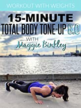 15-Minute Total Body Tone-Up 8.0 Workout (with weights)