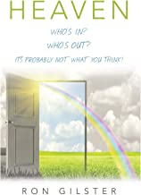 HEAVEN: Who's In?    Who's Out?    Its Probably Not What You Think!