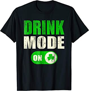 Drink Mode On Saint Patrick Day Shirt