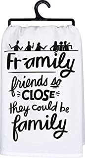 Primitives By Kathy Kitchen Towel - Fr-amily Friends So Close They Could Be Family