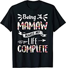 Being A Mamaw Makes My Life Complete Tshirt