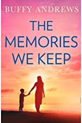 The Memories We Keep: An uplifting and emotional story of hope, grief and romance Kindle Edition