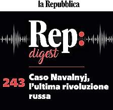 Caso Navalnyj, l'ultima rivoluzione russa: Rep digest 243