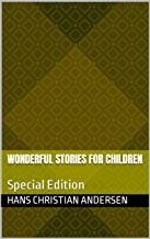 Wonderful Stories for Children: Special Edition