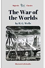 The War of the Worlds by H. G. Wells (Majestic Classics / Illustrated with doodles): Alien Invasion Science Fiction Paperback