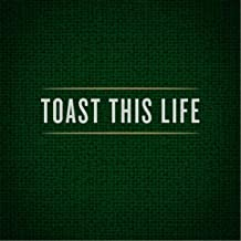 Toast This Life (feat. Andrew Austin)