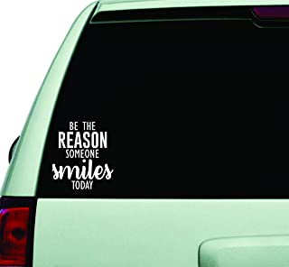 Be the Reason Someone Smiles Today Wall Decal Quote Design Sticker Vinyl Art Words Decor Car Truck JDM Windshield Race Drift Window Funny Adult Teen Inspirational Motivational Smile Happiness Laugh