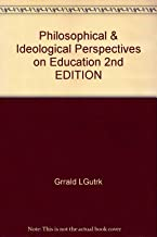 Philosophical & Ideological Perspectives on Education 2nd EDITION