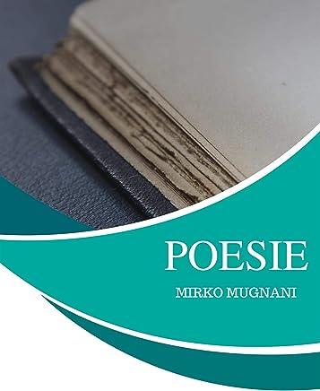 Poesie: Poesie di Mirko Mugnani