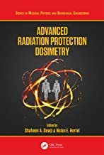 Advanced Radiation Protection Dosimetry (Series in Medical Physics and Biomedical Engineering)