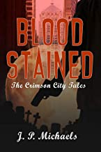 Bloodstained (The Crimson City Tales Book 1)