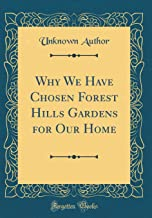 Why We Have Chosen Forest Hills Gardens for Our Home (Classic Reprint)