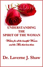 U - S.O.W.: Understanding the Spirit of the Woman