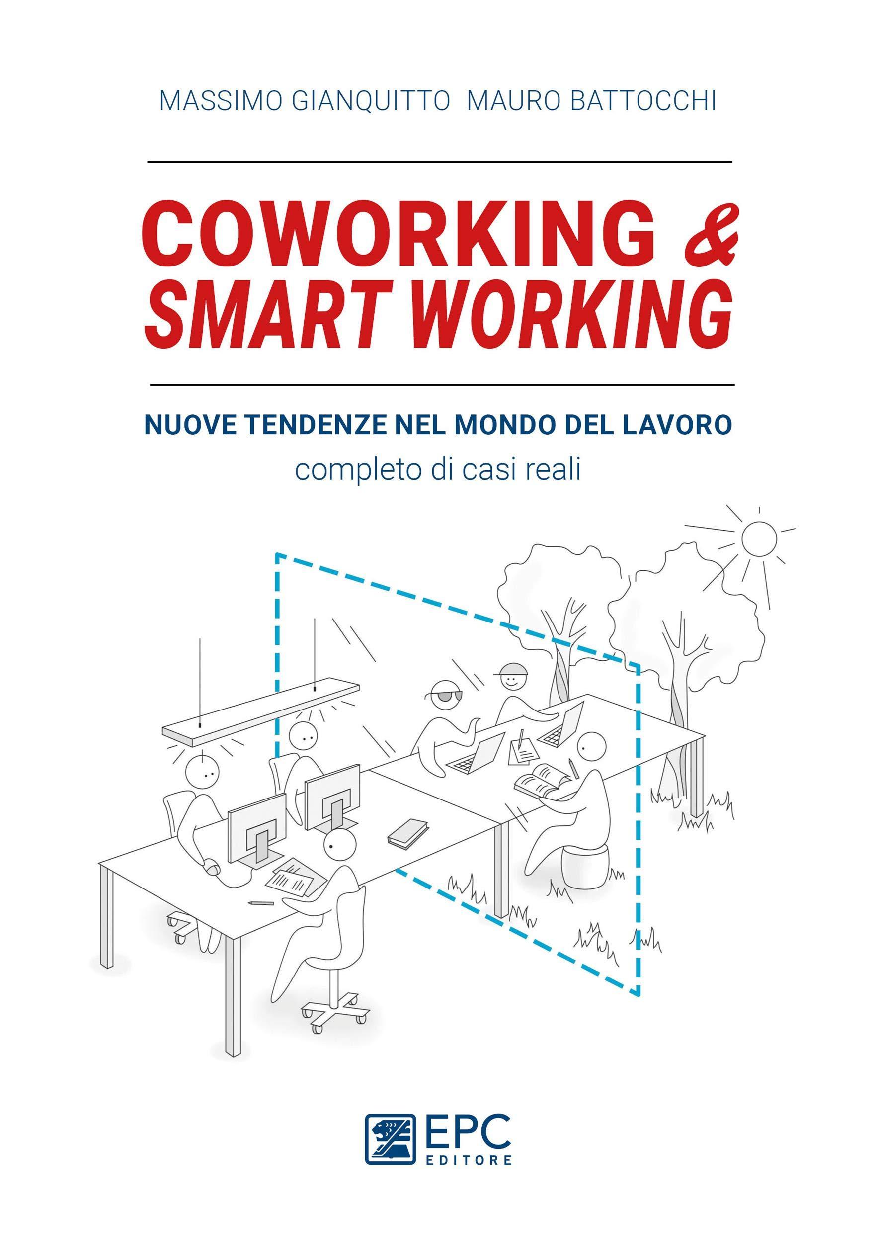 Coworking & smart working: Nuove tendenze nel modo di lavorare. Completo di casi reali (Italian Edition)