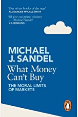 What Money Can't Buy: The Moral Limits of Markets Kindle Edition