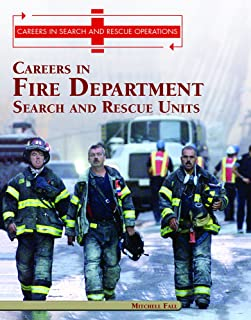 Careers in the Fire Departments' Search and Rescue Units (Careers in Search and Rescue Operations)