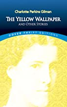 The Yellow Wallpaper and Other Stories (Dover Thrift Editions)