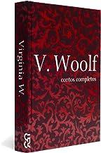 Contos Completos. Virginia Woolf - Coleção Mulheres Modernistas