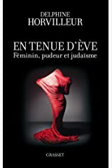 En tenue d'Eve : Féminin, Pudeur et Judaïsme (essai français) Format Kindle