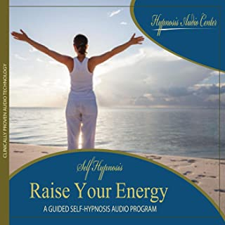 Raise Your Energy - Guided Self-Hypnosis