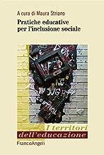Pratiche educative per l'inclusione sociale (I territori dell'educazione Vol. 6) (Italian Edition)