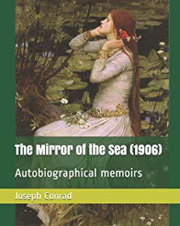The Mirror of the Sea (1906): Autobiographical Memoirs