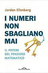 I numeri non sbagliano mai. Il potere del pensiero matematico. Nuova ediz. Paperback